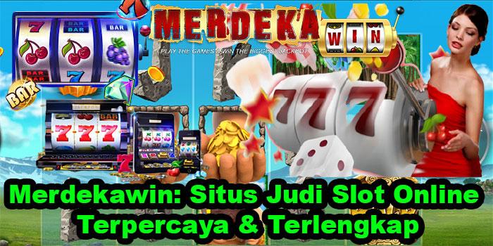 Merdekawin: Situs Judi Slot Online Terpercaya & Terlengkap